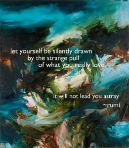 rumi let yourself be silently drawn